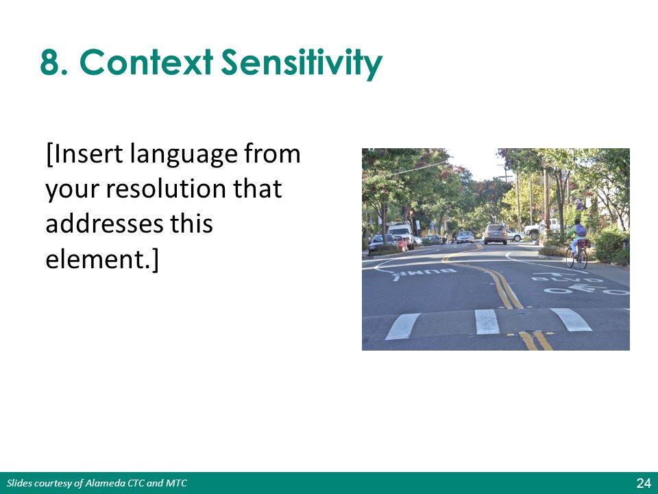 8. Context Sensitivity [Insert language from your resolution that addresses this element.]